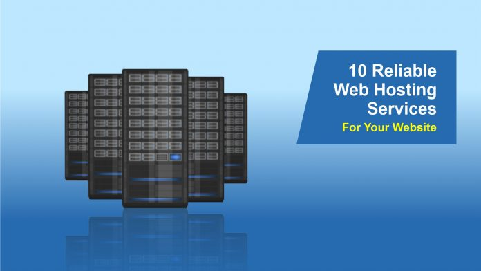 10 Reliable Web Hosting Services For Your Website