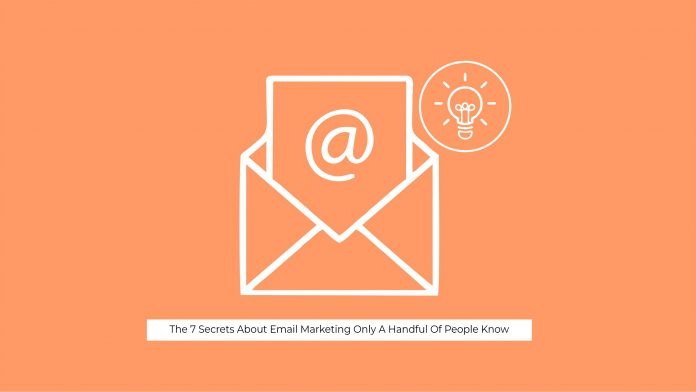 the-7-secrets-about-email-marketing-only-a-handful-of-people-know
