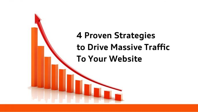 4 Proven Strategies to Drive Massive Traffic To Your Website