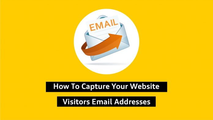How To Capture Your Website Visitors Email Addresses