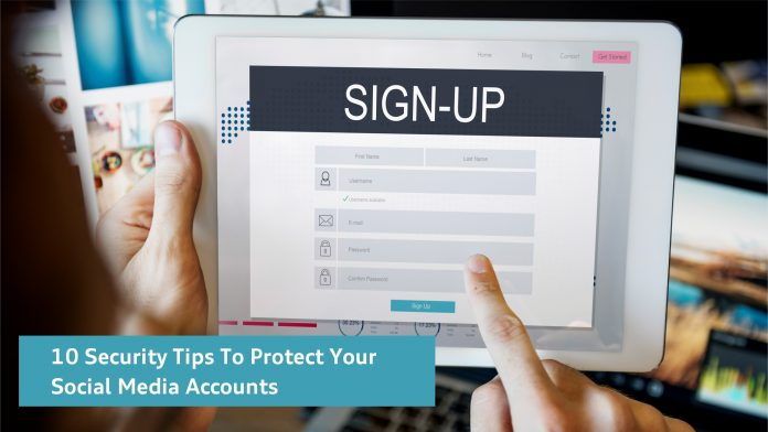 10 Security Tips To Protect Your Social Media Accounts