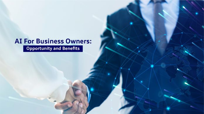 AI For Business Owners Opportunity and Benefits